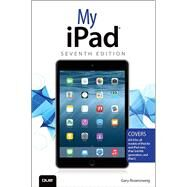 My iPad (Covers iOS 8 on all models of  iPad Air, iPad mini, iPad 3rd/4th generation, and iPad 2) by Rosenzweig, Gary, 9780789753465