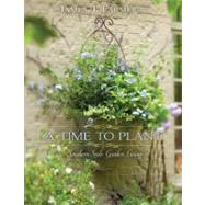 A Time to Plant: Southern Style Garden Living by Farmer, James, 9781423623465