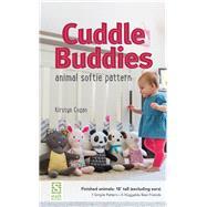 Cuddle Buddies Animal Softie Pattern by Cogan, Kirstyn, 9781617453465