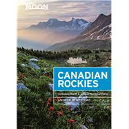 Moon Canadian Rockies Including Banff & Jasper National Parks by Hempstead, Andrew, 9781631213465
