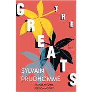 The Greats by Prodhomme, Sylvain; Moore, Jessica, 9781771663465