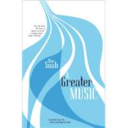 A Greater Music by Bae, Suah; Smith, Deborah, 9781940953465