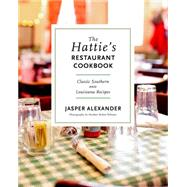 The Hattie's Restaurant Cookbook by Alexander, Jasper, 9781581573466