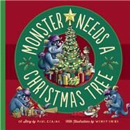 Monster Needs a Christmas Tree by Czajak, Paul; Grieb, Wendy, 9781938063466