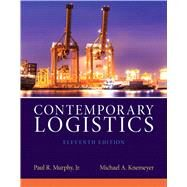 Contemporary Logistics, 11/e by Murphy Jr., Paul R.; Knemeyer, A. Michael, 9780132953467