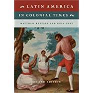 Latin America in Colonial Times by Restall, Matthew; Lane, Kris, 9781108403467