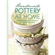 Handmade Pottery at Home: Simple Ceramics to Make on Your Kitchen Table by Broberg, Frida Anthin; Hylthen, Andreas, 9781446303467