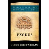 Exodus by White, Thomas Joseph, 9781587433467