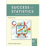 Success at Statistics: A Worktext with Humor by Pyrczak, 9781936523467