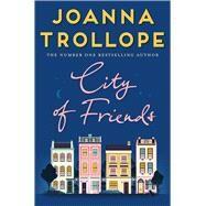 City of Friends by Trollope, Joanna, 9781509823468