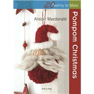 Pompom Christmas by Macdonald, Alistair, 9781782213468