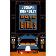 Boys and Girls by Connolly, Joseph, 9781784293468
