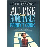All Rise for the Honorable Perry T. Cook by Connor, Leslie, 9780062333469