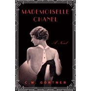 Mademoiselle Chanel by Gortner, C. W., 9780062403469