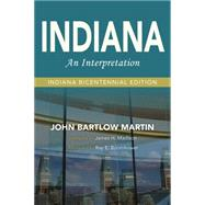 Indiana by Martin, John Bartlow; Madison, James H.; Boomhower, Ray E. (AFT), 9780253023469