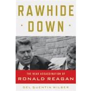 Rawhide Down : The Near Assassination of Ronald Reagan at Biggerbooks.com