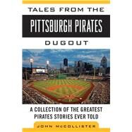 TALES FROM PITTSBURGH PIRATES PA by MCCOLLISTER,JOHN, 9781613213469