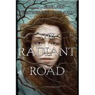 The Radiant Road by Catmull, Katherine, 9780525953470