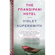 The Frangipani Hotel by Kupersmith, Violet, 9780812983470