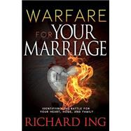 Warfare for Marriage by Ing, Richard, 9781629113470