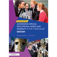 Addressing Special Educational Needs and Disability in the Curriculum: History by Harris; Richard, 9781138683471