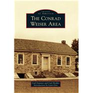 The Conrad Weiser Area by Ganster, Carl; Reidler, Carl; Otto, Lynn, 9781467123471