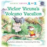 Victor Vicuna's Volcano Vacation Animal Antics A to Z Binding: Paperback Publisher: Lerner Pub Group Publish Date: 2011/09/01 Language: ENGLISH Pages: 32 Dimensions: 8.50 x 8.50 x 0.25 Weight: 0.24 ISBN-13: 9781575653471