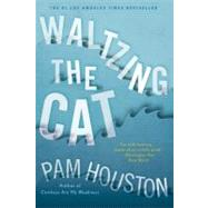 Waltzing the Cat by HOUSTON,PAM, 9780393343472