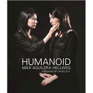 Humanoid by Aguilera-Hellweg, Max, 9780922233472