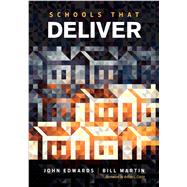 Schools That Deliver by Edwards, John; Martin, Bill; Costa, Arthur L., 9781506333472