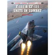 F-111 & Ef-111 Units in Combat by Davies, Peter E.; Ugolini, Rolando, 9781782003472