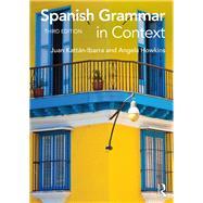 Spanish Grammar in Context by Ibarra; Juan Kattan, 9780415723473