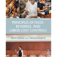 Principles of Food, Beverage, and Labor Cost Controls, 9th Edition by Paul R. Dittmer (New Hampshire College); J. Desmond Keefe (Southern New Hampshire University ), 9780471783473