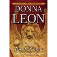 By Its Cover A Commissario Guido Brunetti Mystery by Leon, Donna, 9780802123473