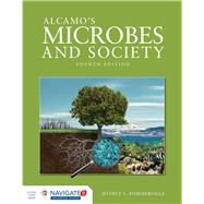 Alcamo's Microbes and Society, Fourth Edition Includes Navigate 2 Advantage Access by Pommerville, Jeffrey C., 9781284023473