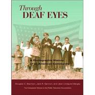 Through Deaf Eyes by Baynton, Douglas, 9781563683473
