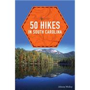 50 Hikes in South Carolina by Molloy, Johnny, 9781581573473