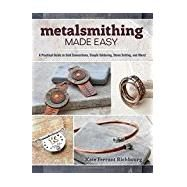Metalsmithing Made Easy by Richbourg, Kate Ferrant, 9781632503473