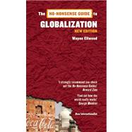 The No-nonsense Guide to Globalization by Ellwood, Wayne, 9781906523473