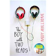 The Boy With Two Heads by Mulligan, Andy, 9780552573474