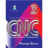 CNC Programming Handbook : A Comprehensive Guide to Practical CNC Programming by Peter Smid, 9780831133474