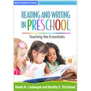 Reading and Writing in Preschool Teaching the Essentials by Casbergue, Renée M.; Strickland, Dorothy S., 9781462523474