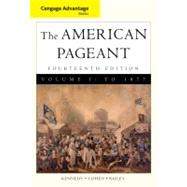 Cengage Advantage Books: American Pageant, Volume 1: To 1877 by Kennedy, David; Cohen, Lizabeth, 9780495903475