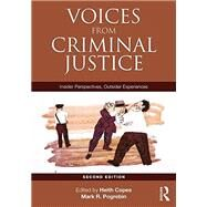 Voices from Criminal Justice: Insider Perspectives, Outsider Experiences by Copes; Heith, 9781138193475