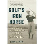 Golf's Iron Horse by Sabino, John, 9781510713475
