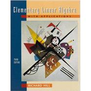 Elementary Linear Algebra with Applications by Richard Hill, 9780030103476
