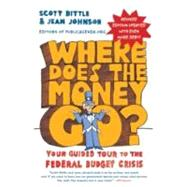 Where Does the Money Go? by Bittle, Scott, 9780062023476