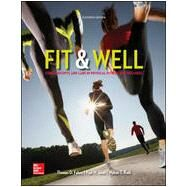 Fit & Well: Core Concepts and Labs in Physical Fitness and Wellness Loose Leaf Edition by Fahey, Thomas; Insel, Paul; Roth, Walton, 9780073523477
