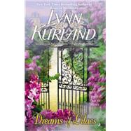 Dreams of Lilacs by Kurland, Lynn, 9780515153477