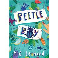 Beetle Boy by Leonard, M.G., 9780545853477
